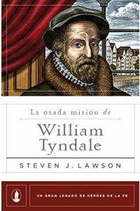 La osada misión de William Tyndale -  - Lawson, Steven J.