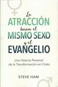 La Atracción hacia el Mismo Sexo y el Evangelio -  - Ham, Steve