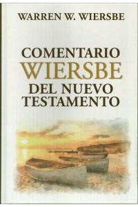 Comentario Wiersbe del Nuevo Testamento -  - Wiersbe, Warren W.