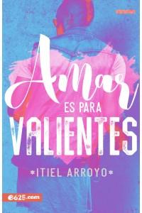 Amar es para valientes -  - Arroyo, Itiel