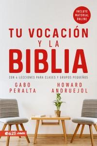 La vocación y la Biblia: 4 lecciones para clases y grupos pequeños -  - Peralta Gabo, Andruejol Howard