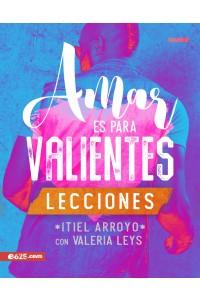 Amar  es para valientes,  -  - Arroyo, Itiel