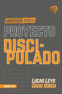 Proyecto discipulado - Ministerio de niños -  - Leys, Lucas