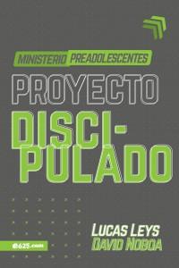 Proyecto discipulado - Ministerio de preadolescentes -  - Leys, Lucas