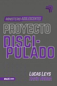 Proyecto discipulado - Ministerio de adolescentes -  - Leys, Lucas