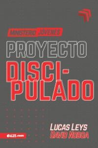 Proyecto discipulado - Ministerio de jóvenesAutor -  - Leys, Lucas
