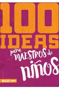 100 Ideas para Maestros de Niños -  - Varios Autores