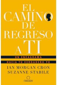 El camino de regreso a ti: Un eneagrama hacia tu verdadero yo -  - Morgan Cron, Ian