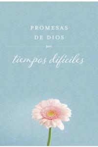 Promesas de Dios En Tiempos Difíciles -