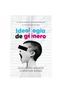 Ideología de Género: El nuevo intento por desnaturalizar el plan eterno de Dios -  - Aguayo Guillermo, Rosas Christian