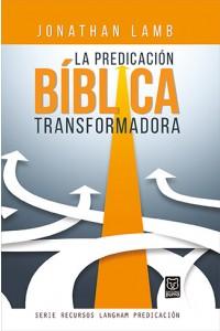 La predicación bíblica transformadora -  - Lamb, Jonathan