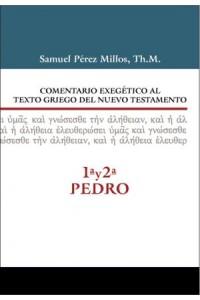 Comentario exegético al texto griego del N.T. - 1ª y  2ª  de Pedro