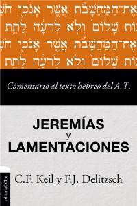 Comentario al texto hebreo del Antiguo Testamento - Jeremías y Lamentaciones -  - Keil, Carl Friedrich
