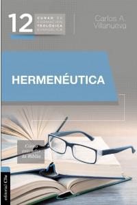 Hermenéutica, cómo entender la Biblia -  - Villanueva, Carlos A.