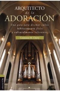 Arquitecto de la adoración -  - Cherry, Constance M.