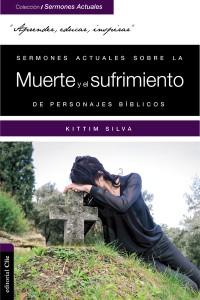 Sermones actuales sobre la muerte y el sufrimiento de personajes bíblicos -  - Silva-Bermúdez, Kittim