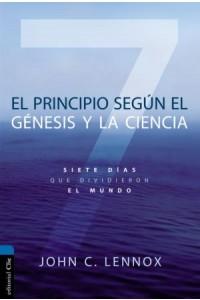 El principio según Génesis y la ciencia -  - Lennox, John C.