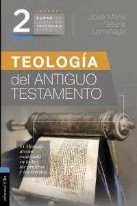 Teología del Antiguo Testamento -  - Tellería, José María