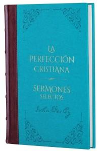 Perfección Cristiana y Sermones Selectos - Biblioteca de Clásicos Cristianos. Tomo 4 -  - Wesley, John