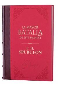 Mayor Batalla de este Mundo- Biblioteca de Clásicos Cristianos. Tomo 1 -  - Spurgeon, Charles H.