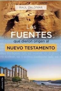Las fuentes que dieron origen al Nuevo Testamento -  - Zaldivar, Raúl
