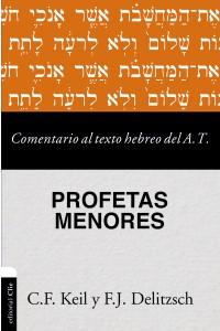 Comentario al texto hebreo del Antiguo Testamento - Profetas Menores -  - Keil, Carl Friedrich