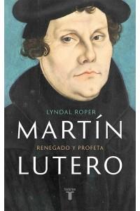 Martín Lutero: Renegado y Profeta -  - Roper, Lynda