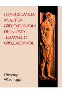 Concordancia Analítica Greco - Española del Nuevo Testamento  -  - Tuggy, Alfred E.