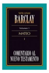 01. Comentario al Nuevo Testamento de William Barclay:  Mateo I -  - Barclay, William