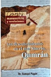 Cuevas, Manuscritos y Revelaciones: Los descubrimientos en el Mar Muerto, Qumran -  - Pagán, Samuel