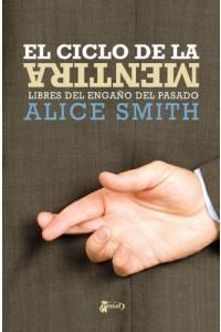 El ciclo de la mentira: Libres del engaño del pasado -  - Smith, Alice