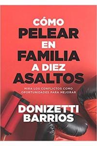 Como Pelear en Familia a Diez Asaltos -  - Barrios, Donizetti