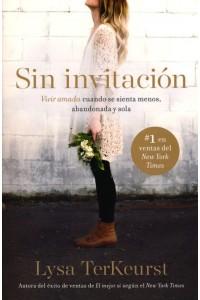 Sin Invitación -  - TerKeurst, Lysa