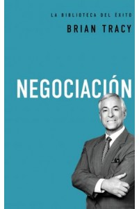 Biblioteca del Exito: Negociación -  - Tracy, Brian