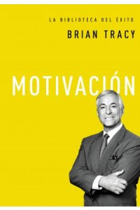 Biblioteca del Exito: Motivación -  - Tracy, Brian