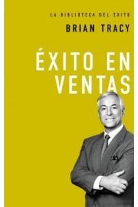 Biblioteca del Exito: Éxito en Ventas -  - Tracy, Brian