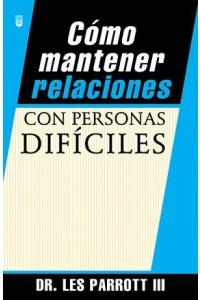 Cómo mantener relaciones con personas difíciles -  - Parrott, Less
