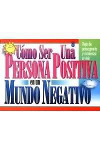 Cómo ser una persona positiva/mundo negativo -  - Several