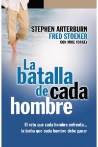 Batalla de cada hombre, La -  - Arterburn, Stoeker, Yorkey
