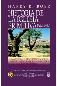 Historia de la Iglesia Primitiva -  - Boer, H.