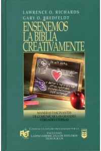 Enseñemos la Biblia creativamente -  - Richards / Bredfeldt
