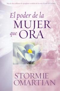 Poder de la mujer que ora, El  -  - Omartian, Stormie