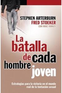 Batalla de cada hombre joven, La         -  - Arterburn / Stoeker