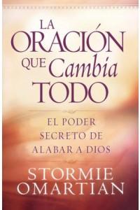 Oración que lo cambia todo, La -  - Omartian, Stormie