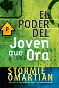 Poder del joven que ora, El -  - Omartian, Stormie