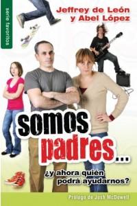 Somos padres...¿y ahora quién podrá ayudarnos? / Favoritos -  - De León / López