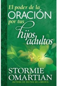 Poder de la oración por tus hijos adultos, El -  - Omartian, Stormie