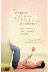Crianza de una princesa moderna, La -  - Farrel & Hanna