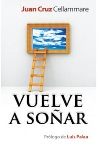 Vuelve a soñar -  - Cellammare, Juan Cruz