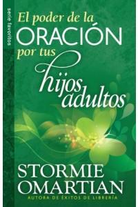 Poder de la oración por tus hijos adultos, El / Favoritos -  - Omartian, Stormie